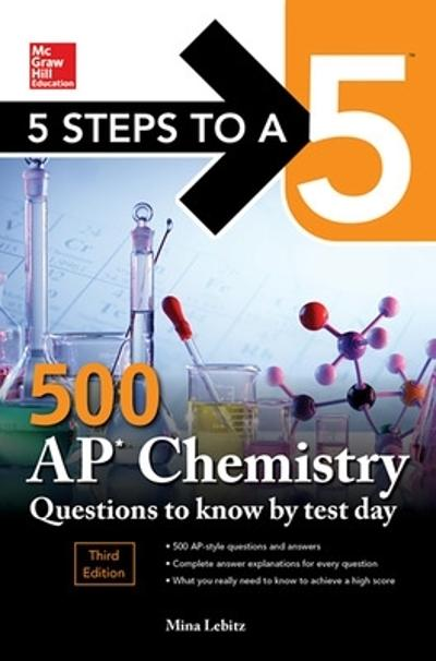 5 Steps to a 5: 500 AP Chemistry Questions to Know by Test Day, Third Edition - Mina Lebitz