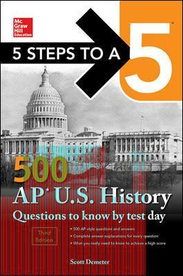 5 Steps to a 5 500 AP US History Questions to Know by Test Day, Third Edition - Scott Demeter