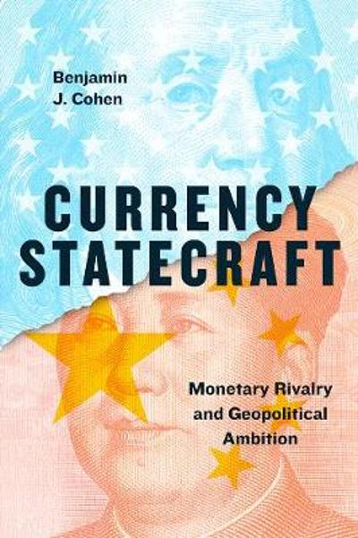 Currency Statecraft - Benjamin J Cohen