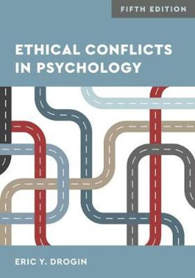 Ethical Conflicts in Psychology - Eric York Drogin