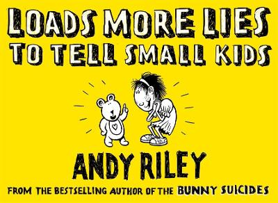 Loads more lies to tell small kids - Andy Riley