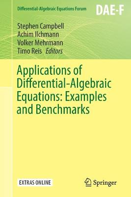 Applications of Differential-Algebraic Equations: Examples and Benchmarks - Stephen Campbell