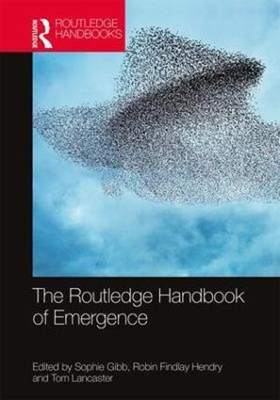 The Routledge Handbook of Emergence - Sophie Gibb