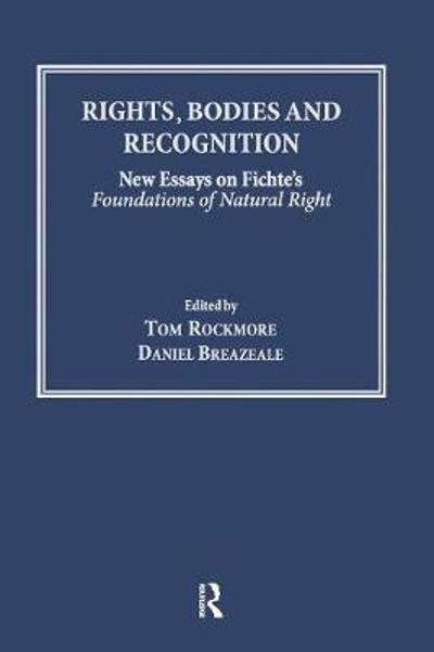 Rights, Bodies and Recognition - Tom Rockmore