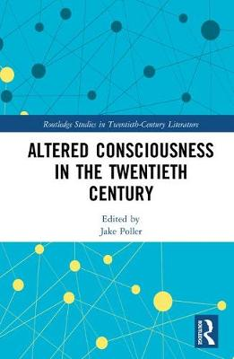 Altered Consciousness in the Twentieth Century - Jake Poller