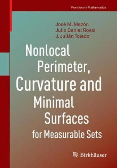 Nonlocal Perimeter, Curvature and Minimal Surfaces for Measurable Sets - Jose M. Mazon