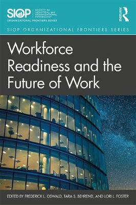 Workforce Readiness and the Future of Work - Fred Oswald