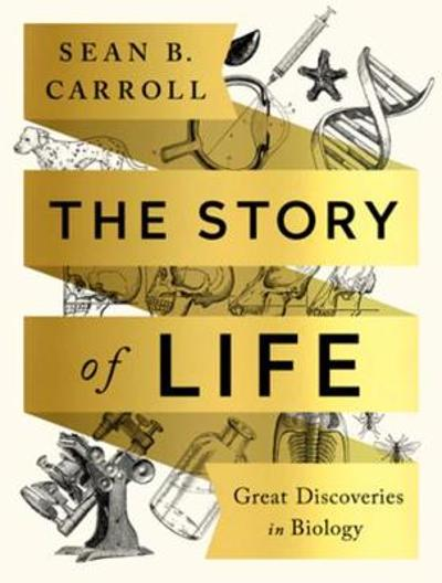 The Story of Life - Sean B. Carroll