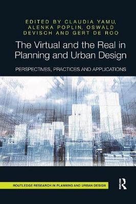 The Virtual and the Real in Planning and Urban Design - Claudia Yamu