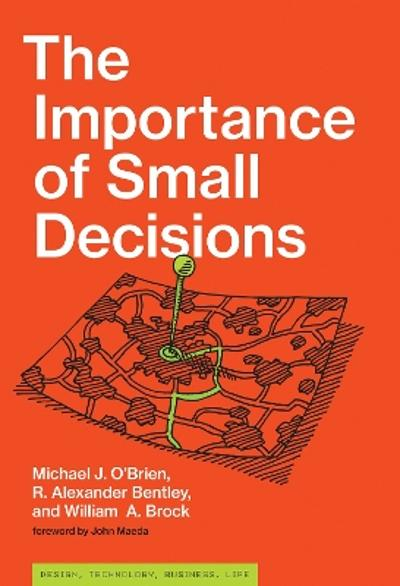 The Importance of Small Decisions - Michael J. O'Brien