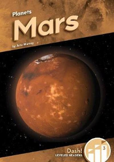 Planets: Mars - Julie Murray