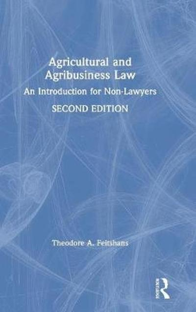 Agricultural and Agribusiness Law - Theodore A. Feitshans