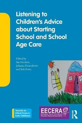 Listening to Children's Advice about Starting School and School Age Care - Sue Dockett