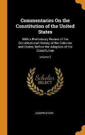 Commentaries on the Constitution of the United States - Joseph Story
