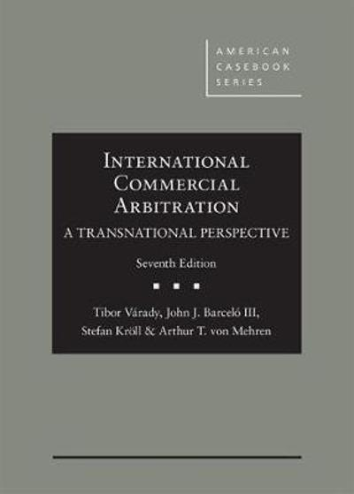 International Commercial Arbitration - A Transnational Perspective - Tibor Varady