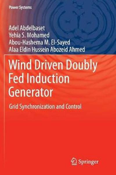 Wind Driven Doubly Fed Induction Generator - Adel Abdelbaset