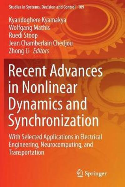 Recent Advances in Nonlinear Dynamics and Synchronization - Kyandoghere Kyamakya