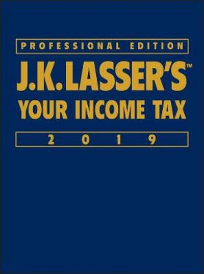 J.K. Lasser's Your Income Tax 2019 - J. K. Lasser Institute