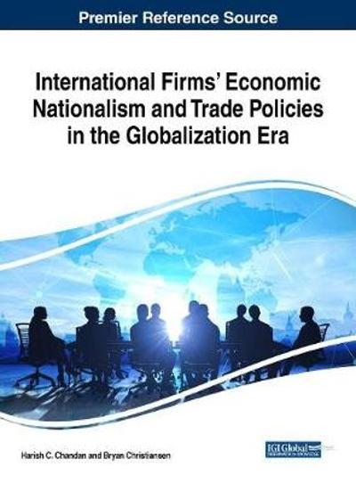 International Firms' Economic Nationalism and Trade Policies in the Globalization Era - Harish C. Chandan