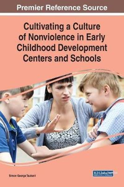 Cultivating a Culture of Nonviolence in Early Childhood Development Centers and Schools - Simon George Taukeni