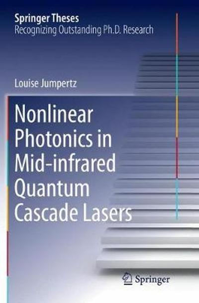 Nonlinear Photonics in Mid-infrared Quantum Cascade Lasers - Louise Jumpertz