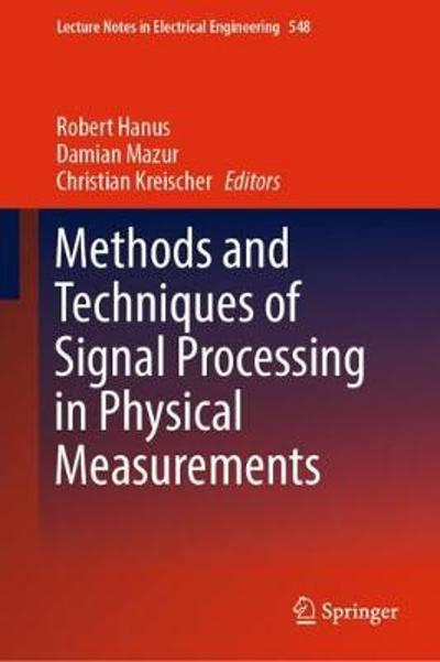 Methods and Techniques of Signal Processing in Physical Measurements - Robert Hanus