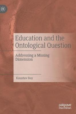 Education and the Ontological Question - Kaustuv Roy