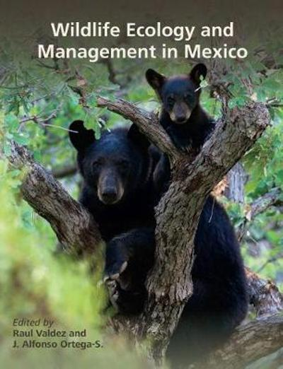 Wildlife Ecology and Management in Mexico - Raul Valdez