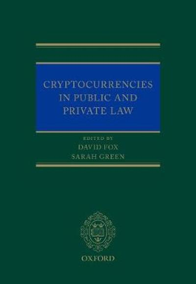 Cryptocurrencies in Public and Private Law - David Fox
