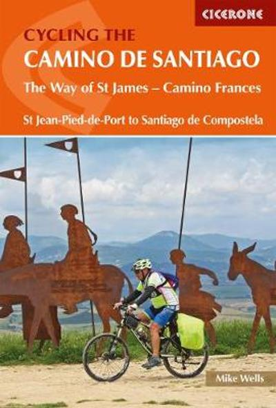Cycling the Camino de Santiago - Mike Wells
