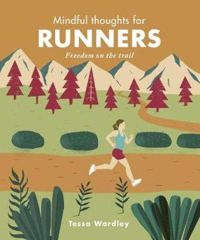 Mindful Thoughts for Runners - Tessa Wardley