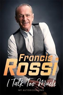 I Talk Too Much - Francis Rossi