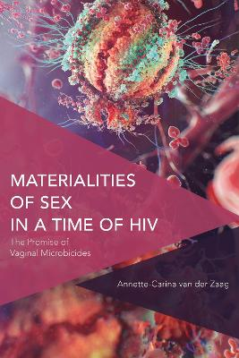 Materialities of Sex in a Time of HIV - Annette-Carina Van Der Zaag