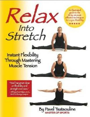 Relax into Stretch - Pavel Tsatsouline