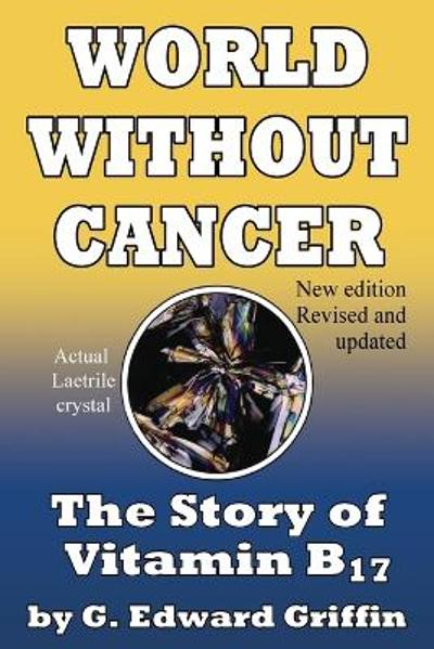 World Without Cancer - G Edward Griffin