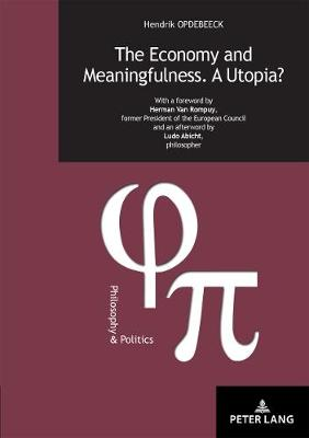 The Economy and Meaningfulness. A Utopia? - Hendrik Opdebeeck