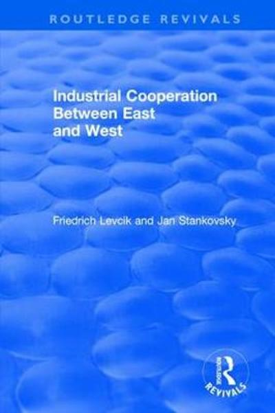 Industrial Cooperation between East and West - Friedrich Levcik