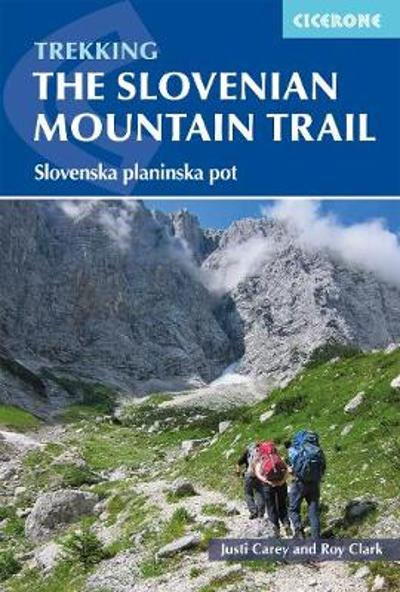 The Slovene Mountain Trail - Justi Carey