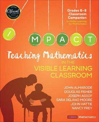 Teaching Mathematics in the Visible Learning Classroom, Grades 6-8 - John T. Almarode