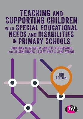 Teaching and Supporting Children with Special Educational Needs and Disabilities in Primary Schools - Jonathan Glazzard