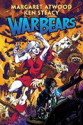 War Bears - Margaret Atwood Ken Steacy