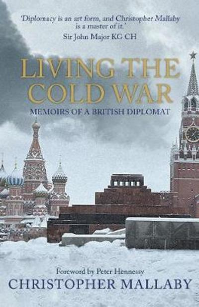 Living the Cold War - Sir Christopher Mallaby