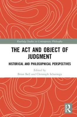The Act and Object of Judgment - Brian Ball