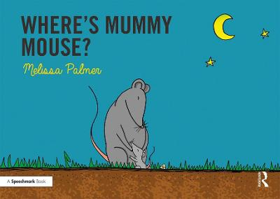 Where's Mummy Mouse? - Melissa Palmer