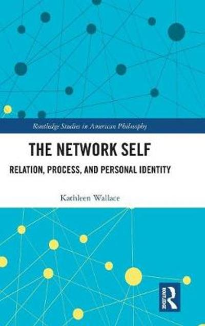 The Network Self - Kathleen Wallace