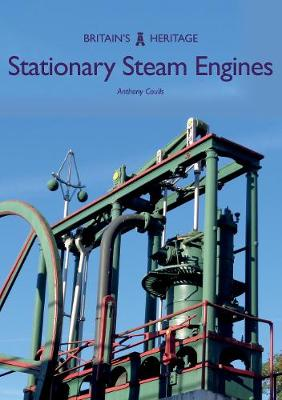 Stationary Steam Engines - Anthony Coulls