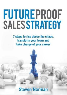 Future Proof Sales Strategy - Steven Norman