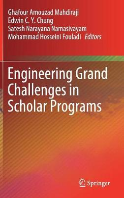 Engineering Grand Challenges in Scholar Programs - Ghafour Amouzad Mahdiraji