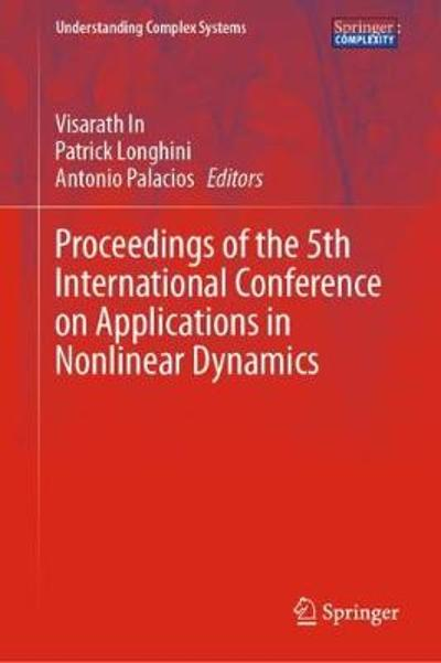 Proceedings of the 5th International Conference on Applications in Nonlinear Dynamics - Visarath In