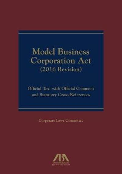 Model Business Corporation ACT - Aba Business Law Section Corporate Laws Committee